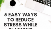 10 Top Tips To Reduce Wedding Planning Stress and Anxiety