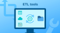 Best ETL Tool for Business – How to Choose One