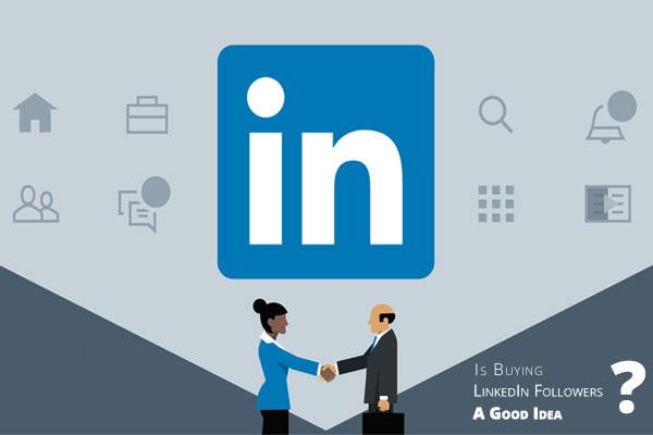 Is Buying LinkedIn Followers A Good Idea