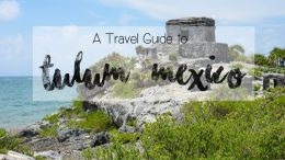 Feature-Graphic-A-Travel-Guide-Tulum-Mexico